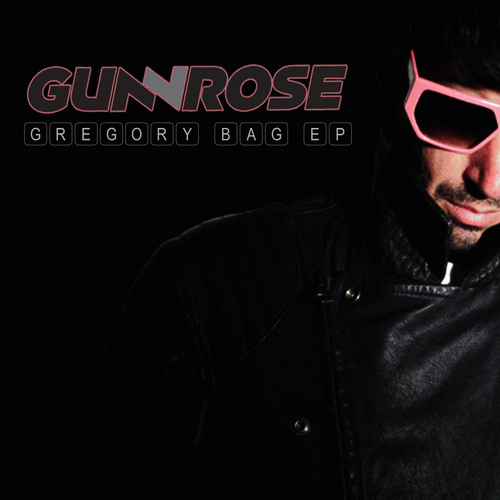 GunRose - Gregory Bag EP