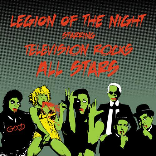 Legions Of The Night Starring Television Rocks Allstars