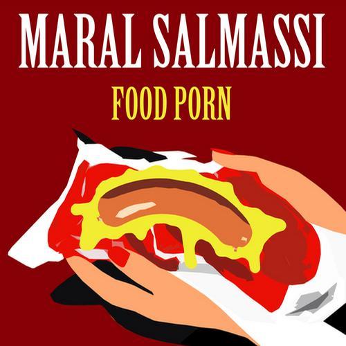 Maral Salmassi - Food Porn